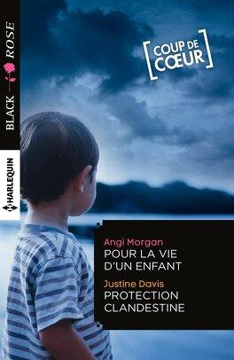 Couverture du livre : Pour la vie d'un enfant / Protection clandestine