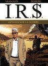 I.R.$., tome 16 : Options sur la guerre