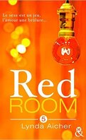Red Room, Tome 5 : Tu assumeras tes désirs