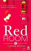 Red Room, tome 6 : Tu chercheras ton plaisir