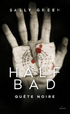 Couverture de Half Bad, Tome 3 : Quête noire