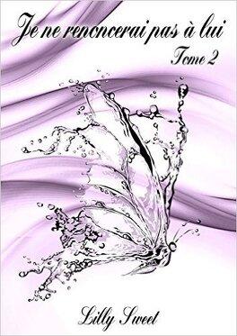 Couverture du livre : Je ne renoncerai pas à toi, tome 2 : Je ne renoncerai pas à lui