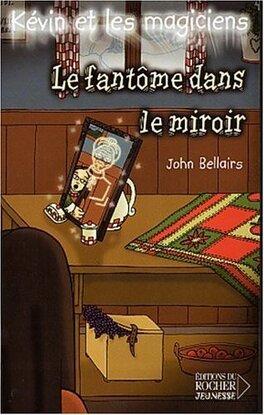Couverture du livre : Kévin et les Magiciens, tome 4 : Le Fantôme dans le miroir