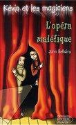 Kévin et les Magiciens, tome 6 : L'Opéra maléfique