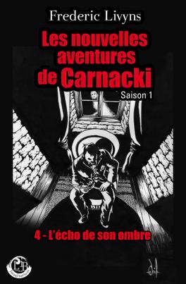 Couverture du livre : L'écho de son ombre - les nouvelles aventures de Carnacki - Saison 1