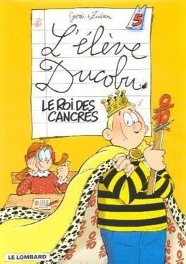 Couverture du livre : L'Élève Ducobu, Tome 5 : Le Roi des cancres