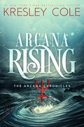 Chroniques des Arcanes, Tome 4 : Arcana Rising