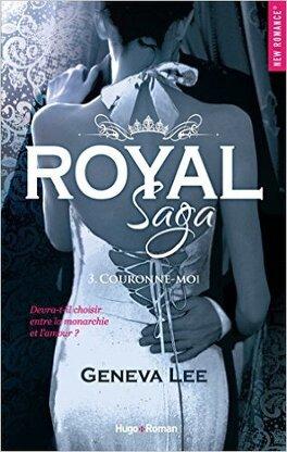 Royal Saga, Tome 3 : Couronne-moi - Livre de Geneva Lee