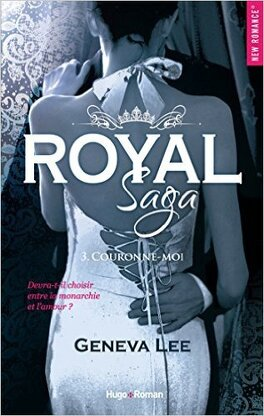 Couverture du livre : Royal Saga, Tome 3 : Couronne-moi