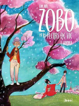 Couverture du livre : Zobo et les fleurs de la vie, tome 1 : Sakura