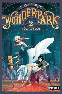 Couverture du livre : Wonderpark, Tome 2 : Mégalopolis