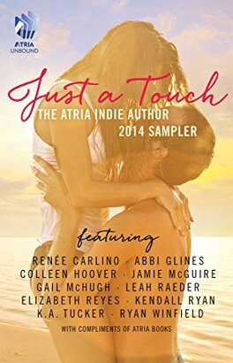 Couverture du livre : Just A Touch: The Atria Indie Author 2014 Sampler