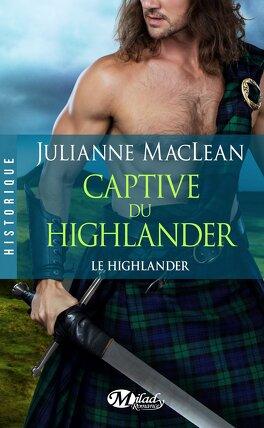 Couverture du livre : Le Highlander, Tome 1 : Captive du Highlander