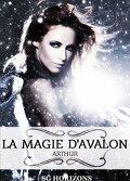 La magie d'Avalon, tome 4 : Arthur