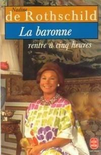 La Baronne Rentre A Cinq Heures Livre De Nadine De Rothschild