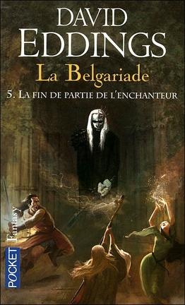 Couverture du livre : La Belgariade, Tome 5 : La Fin de partie de l'enchanteur