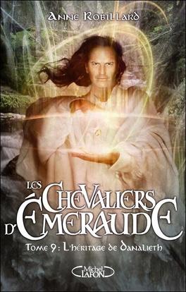 Couverture du livre : Les Chevaliers d'Émeraude, Tome 9 : L'Héritage de Danalieth