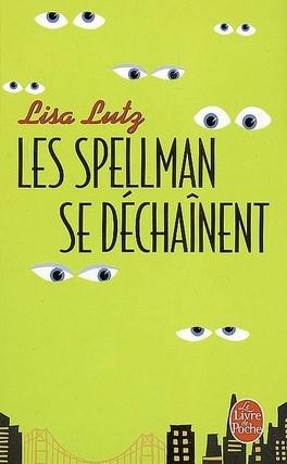Couverture du livre : Les Spellman, tome 2 : Les Spellman se déchaînent