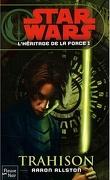 Star Wars - L'héritage de la Force, Tome 1 : Trahison