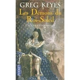 Couverture du livre : L'âge de la déraison, Tome 1 : Les Démons du Roi-Soleil