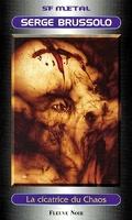 Les Brigades du chaos, Tome 3 : La cicatrice du chaos