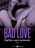 Bad Love - Captive, mais insoumise Tome 4