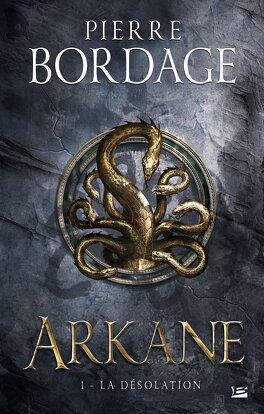 Couverture du livre : Arkane, Tome 1 : La Désolation