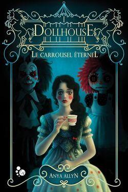 Couverture de Le Carrousel éternel, Tome 1 : Dollhouse