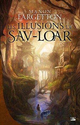 Couverture du livre : Les Illusions de Sav-Loar