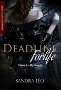 Deadline, Tome 3 : Deadline for Life