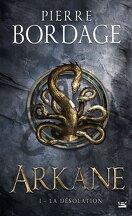 Arkane, Tome 1 : La Désolation