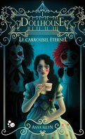 Le Carrousel éternel, Tome 1 : Dollhouse