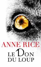 Les Chroniques du don du loup, Tome 1 : Le Don du loup