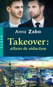 Takeover, Tome 2 : Affaire de séduction