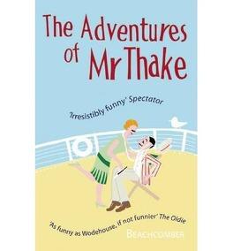 Couverture du livre : Mr Thake ou Les tribulations, les infortunes et les déboires d'un gentleman anglais