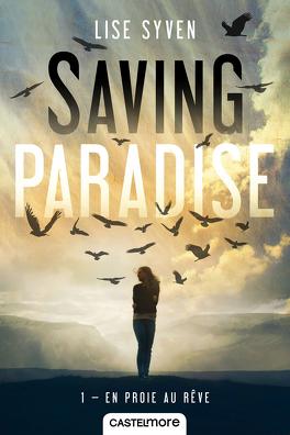 Couverture du livre : Saving Paradise, Tome 1 : En proie au rêve
