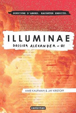 Couverture du livre : Illuminae, Tome 1 : Dossier Alexander
