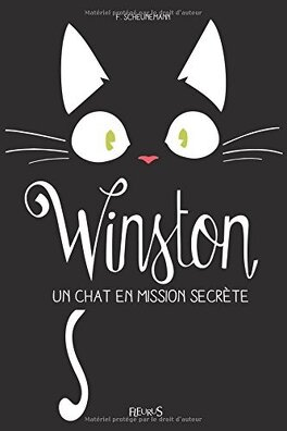 Couverture du livre : Winston, Tome 1 : Un chat en mission secrète