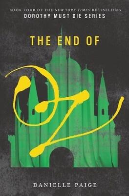 Couverture du livre : Dorothy Must Die, tome 4 : The End of Oz