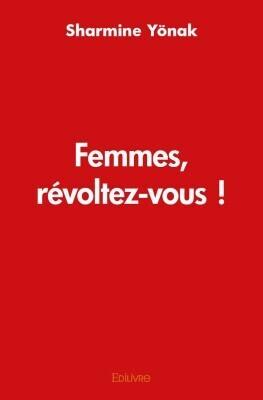 Couverture du livre : Femmes, révoltez-vous !