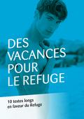 Des vacances pour Le Refuge - 10 textes longs en faveur du Refuge