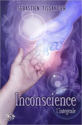 Couverture du livre : Inconscience - L'Intégrale