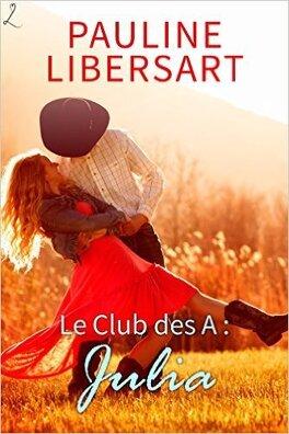 Couverture du livre : Le Club des A, Tome 1 :  Julia