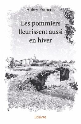 Couverture du livre : Les pommiers fleurissent aussi en hiver