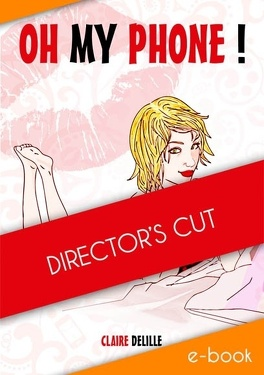 Couverture du livre : Oh my phone - Director's cut