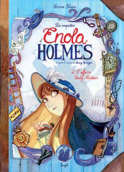 Couverture de Les Enquêtes d'Enola Holmes, Tome 2 : L'Affaire Lady Alister (BD)