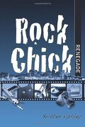 Rock Chick, Tome 4 : Rock Chick Renegade