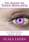 Toulon-sur-Air, Tome 1 : Un agent en tenue moulante