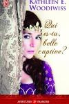 couverture Qui es-tu belle captive ?