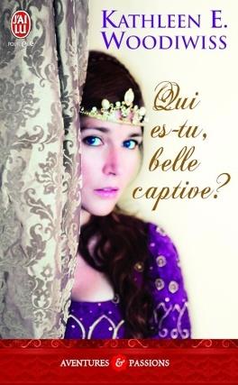 Couverture du livre : Qui es-tu, belle captive ?